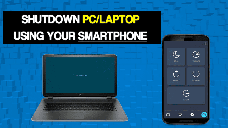 Remotely Shutdown Your PC With Your Android