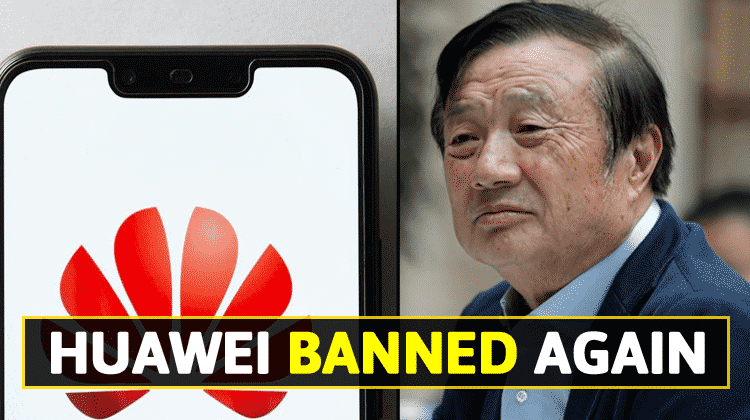 To Be Continued! Trump Bans Huawei Once Again