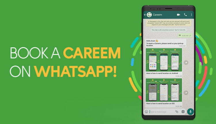 Careem Now Lets You Book Rides Through WhatsApp