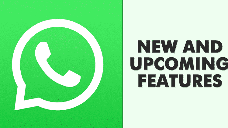 5 Best New and Upcoming Features of WhatsApp