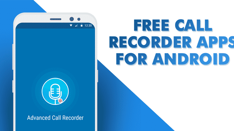 Top 10 Best Call Recorder Apps For Android 2019