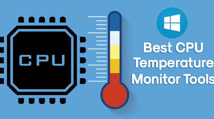 10 Best CPU Temperature Monitor Tools For Windows
