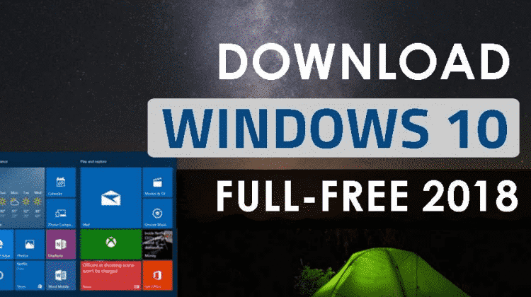 Windows 10 Free Download Full Version 32 or 64 Bit 2019
