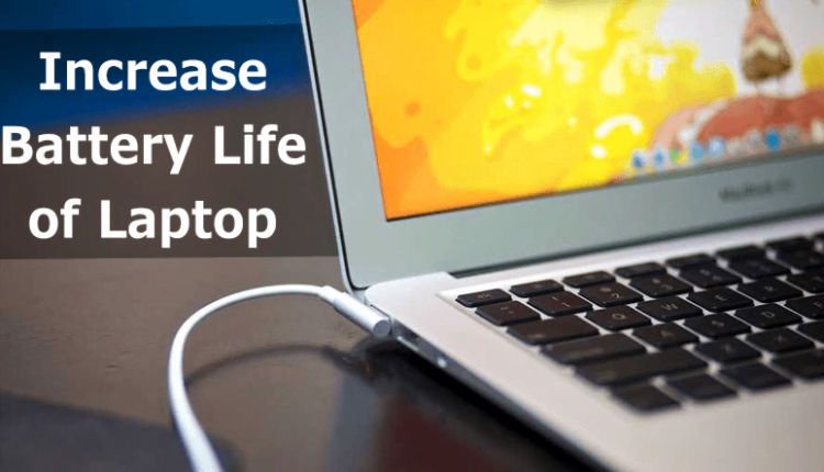 How To Increase Battery Life of Laptop (Top 20 Ways)