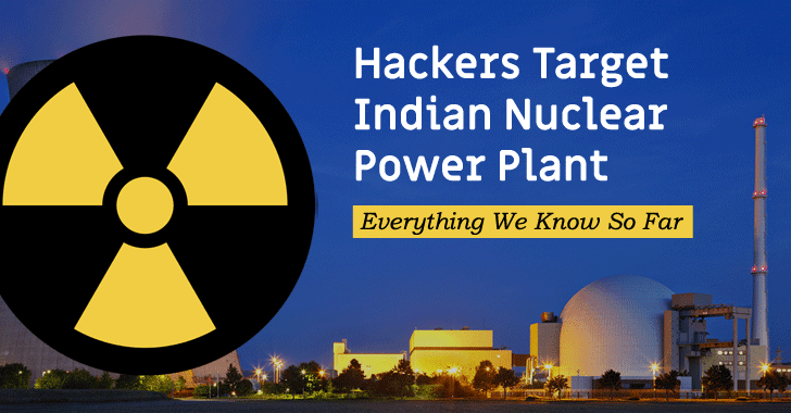 Hackers Target Indian Nuclear Power Plant , Everything We Know So Far