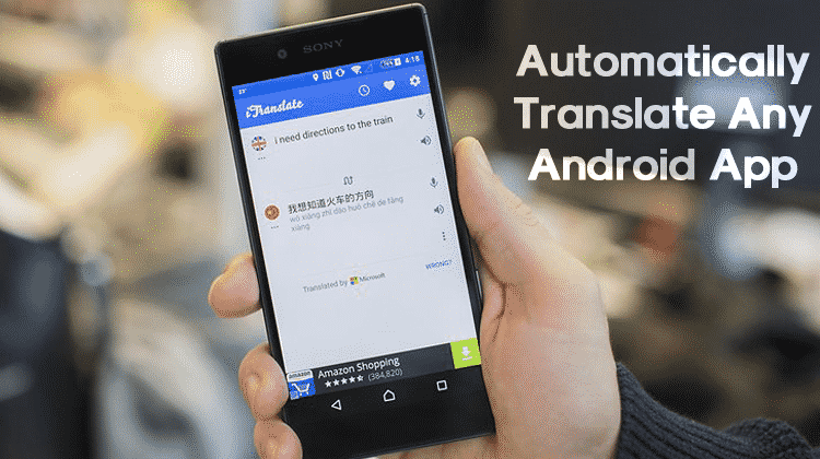 How to Automatically Translate Any Android App into Any Language