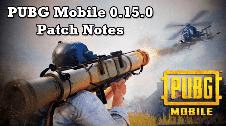 PUBG Mobile 0.15.0 Patch Notes,Check Out The Features!
