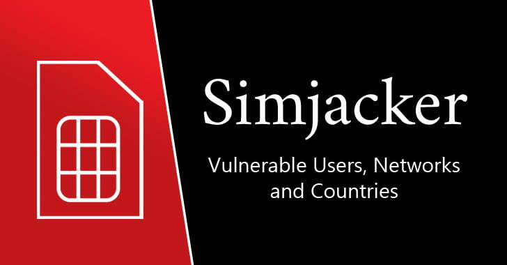 SIM Cards in 29 Countries Vulnerable to Remote Simjacker Attacks
