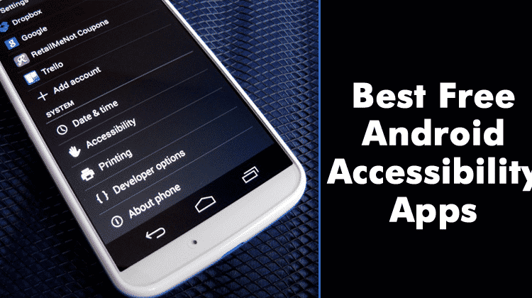 Top 5 Best Free Accessibility Apps For Android