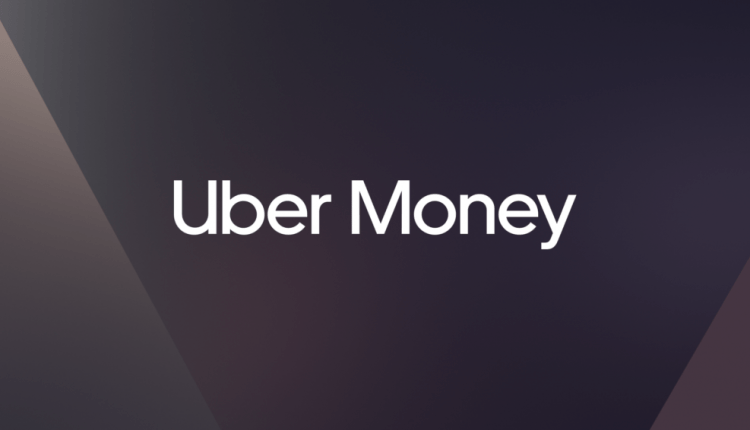 Uber to Launch a New Payment System Called Uber Money