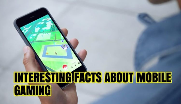 15 Interesting Facts about Mobile Gaming
