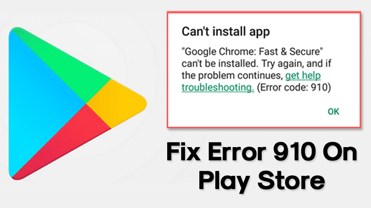 How To Fix Error 910 On Google Play Store