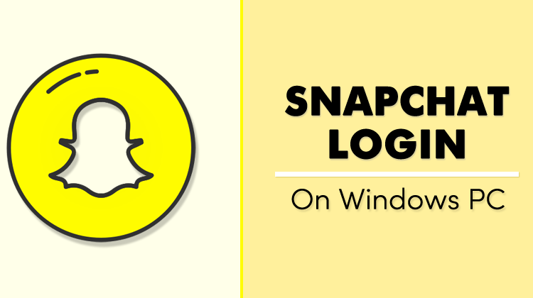 Snapchat Login On PC with Windows & MAC