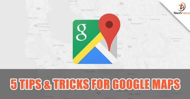 5 tips and tricks for you to try out on Google Maps