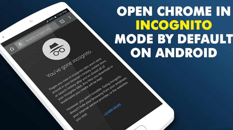How To Open Chrome In Incognito Mode By Default On Android