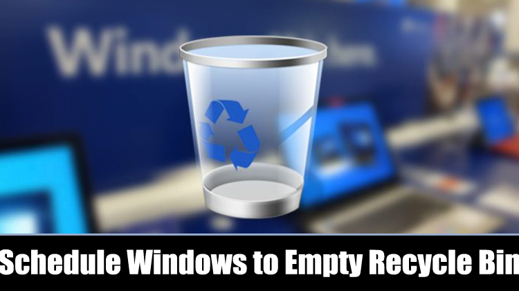 How to Schedule Windows to Empty Recycle Bin Automatically