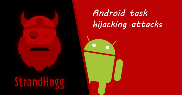 Unpatched Strandhogg Android Vulnerability Actively Exploited in the Wild