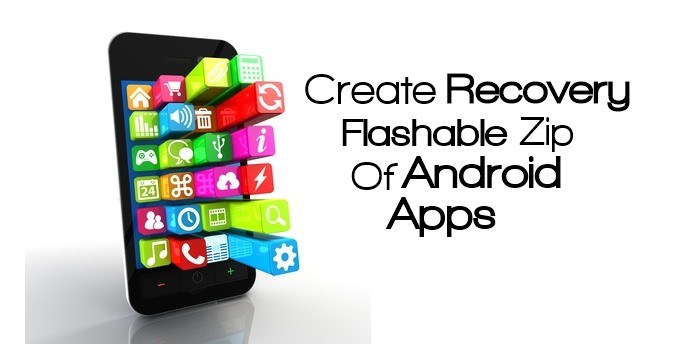 Create a Recovery Flashable ZIP for Android Apps