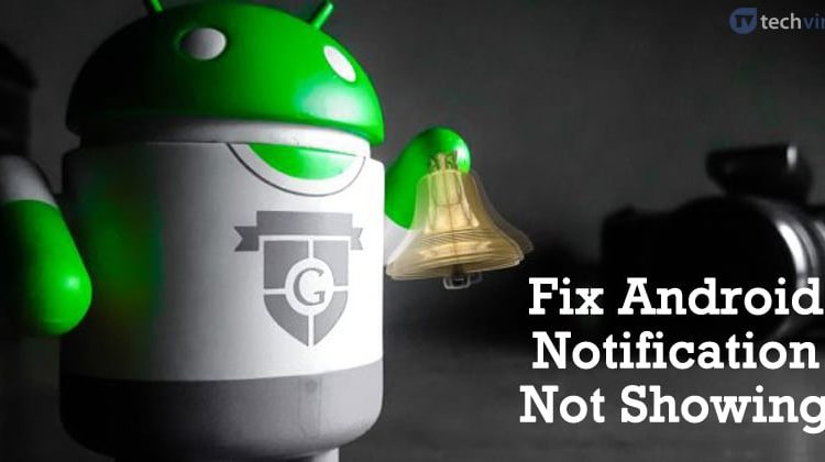 How To Fix Android Notification Not Showing Up Problem