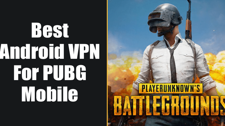 10 Best Android VPN for PUBG Mobile in 2020