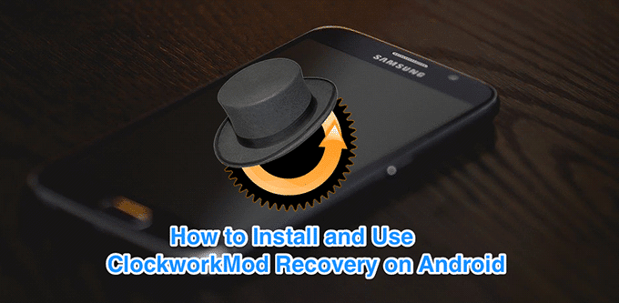 How To Use ClockworkMod Recovery On Android