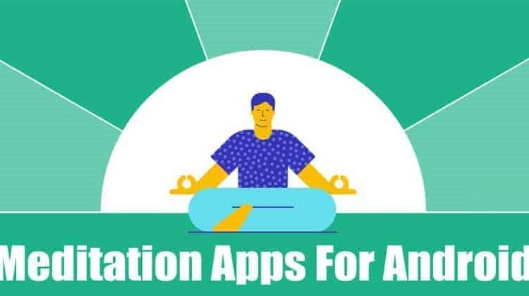 20 Best Meditation Apps For Android in 2020