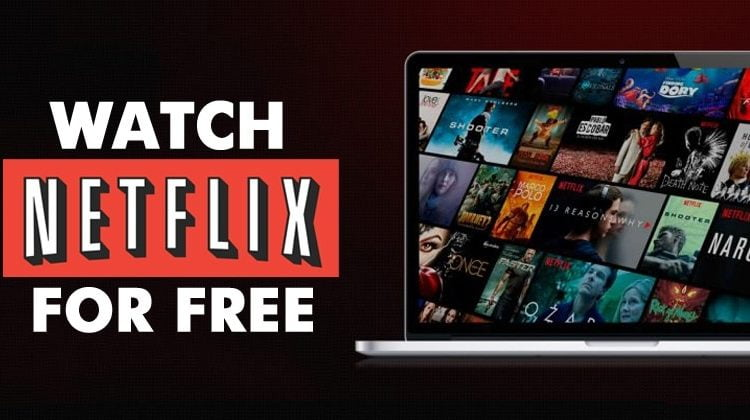 How To Use Netflix For Free in 2020