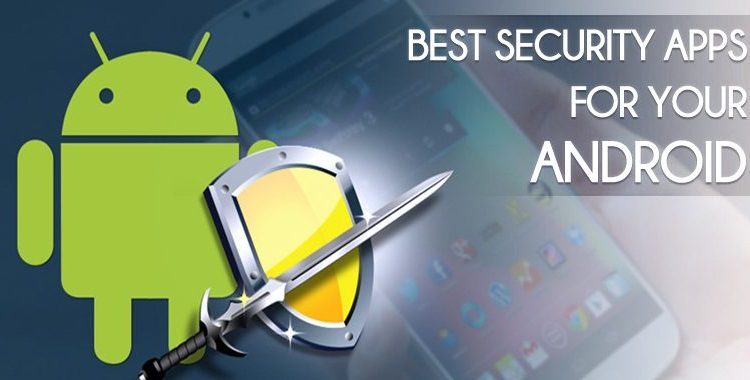 20 Best Android Security Apps You Should Install Today