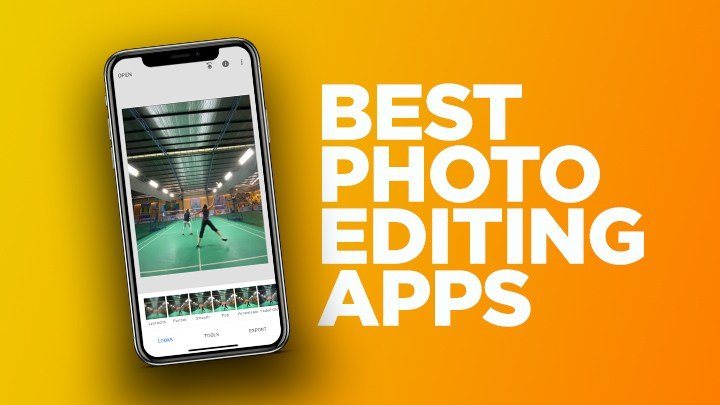 Best Photo Editing Apps for Android & iOS