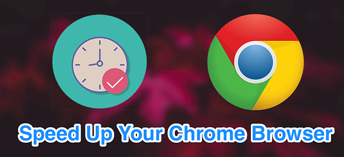 10 Ways To Speed Up Your Chrome Browser
