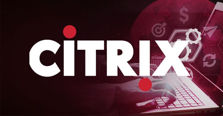 Citrix Issues Critical Patches for 11 New Flaws Affecting Multiple Products