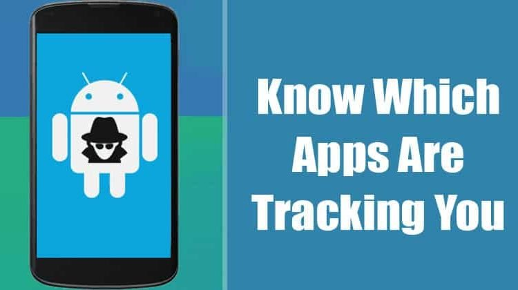These Apps are Using Trackers To Track You on Android