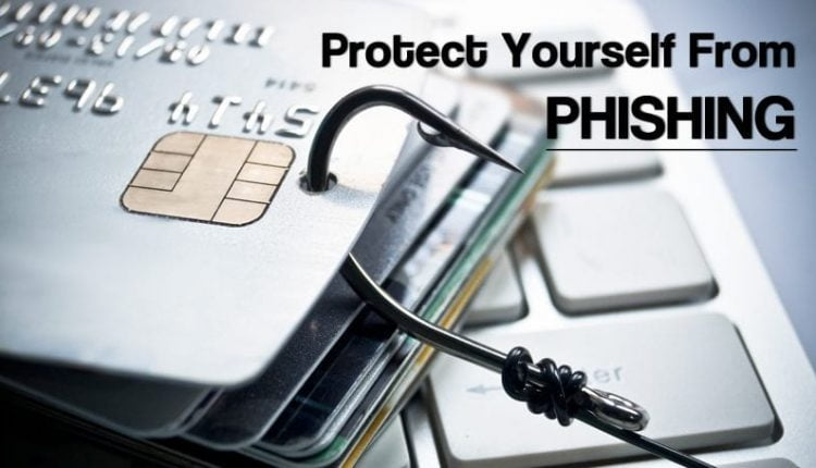 How To Protect Yourself From Phishing Hacking Attacks