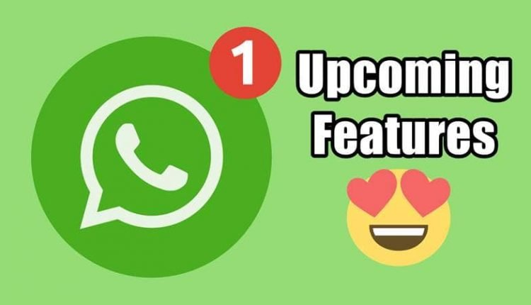 WhatsApp's Next Big Update With 5 Upcoming Features