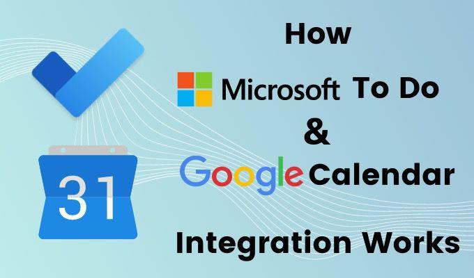 How Microsoft To Do Google Calendar Integration Works