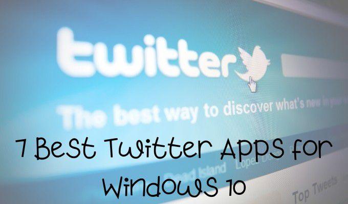 7 Best Twitter Apps for Windows 10