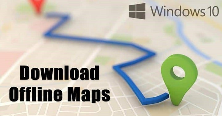 How to Download Offline Maps On Windows 10 PC